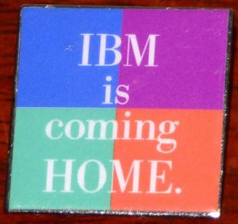 IBM is coming Home Ansteckpin